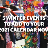 5 winter events to add to your 2021 calendar now